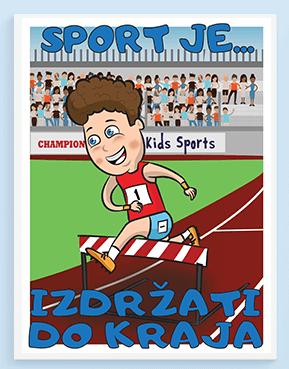 Sportanac posteri za decu, atletika za decu, sport je izdržati do kraja, motivacione i poučne poruke za vaše mališane.
