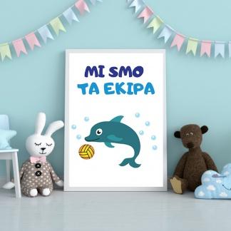 Poster za dečiju sobu vaperpolista mi smo ta ekipa delfin